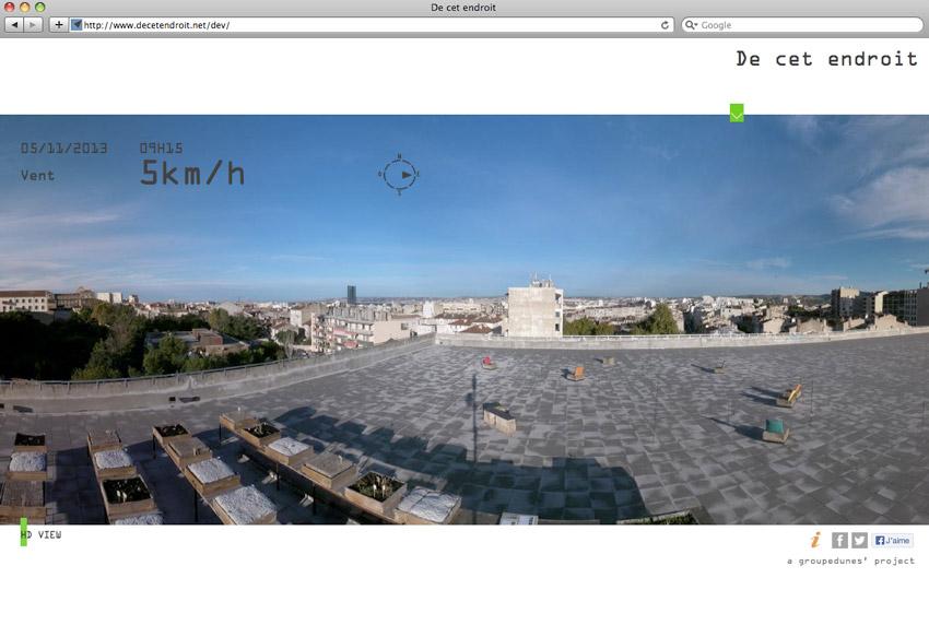 page d'accueil du site decetendroit.net avec Webcam 360 degrès et données météo en direct (pression, température, taux humidité, rayonnement, pluie, evapotranspiration, direction du vent ) du toit terrasse de la friche belle de mai. Installation du Groupe